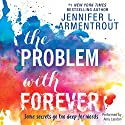 The Problem with Forever Hörbuch von Jennifer L. Armentrout Gesprochen von: Amy Landon