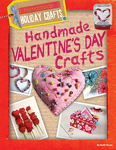 Handmade Valentine's Day Crafts (Handmade Holiday Crafts) by Gareth Stevens Pub