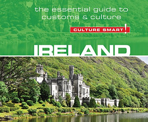Ireland - Culture Smart!: The Essential Guide to Customs & Culture by Dreamscape Media