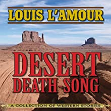Desert Death-Song: A Collection of Western Stories Audiobook by Louis L'Amour Narrated by John McLain