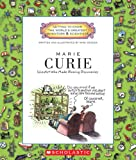 Marie Curie: Scientist Who Made Glowing Discoveries (Getting to Know the World's Greatest Inventors & Scientists (Hardcover))