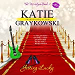 Getting Lucky: The Marilyns, Book 2 | Katie Graykowski