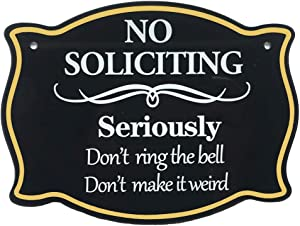 Calien No Soliciting Sign for House Door Office 8 x 6 inch Funny Do Not Ring The Bell Do Not Make It Weird Sign