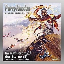 Im Mahlstrom der Sterne - Teil 2 (Perry Rhodan Silber Edition 77)