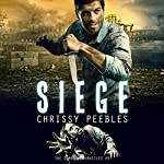 Siege: The Zombie Chronicles, Book 9 | Chrissy Peebles