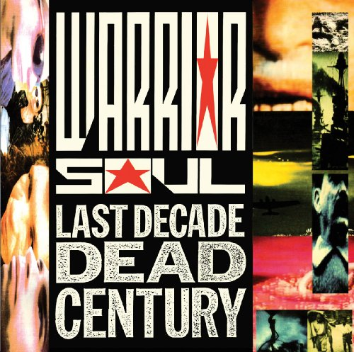 Warrior Soul: Last Decade Dead Century (Audio CD)
