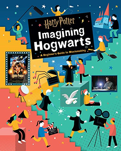 Harry Potter: Imagining Hogwarts - A Beginner's Guide to Moviemaking