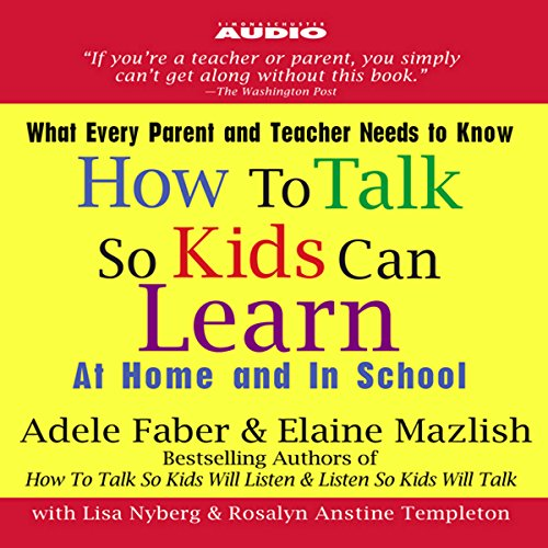 How to Talk So Kids Can Learn: At Home and In School Audiobook [Free Download by Trial] thumbnail