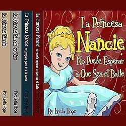 La Serie La Princesa Nancie, 1-4 [Princess Nancy Series, 1-4]