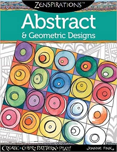 Zenspirations Coloring Book Abstract Geometric Designs Create Color Pattern Play Joanne Fink 0023863054454 Amazon Books