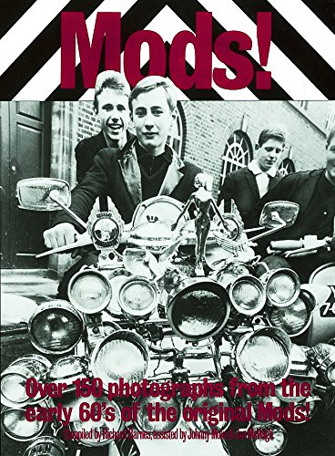 Mods!: Over 150 Photographs from the Early '60's of the Original Mods!