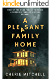 A Pleasant Family Home: A Modern Day Horror Story