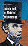 img - for Lincoln and the Natural Environment (Concise Lincoln Library) book / textbook / text book