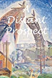 A Distant Prospect, Annette Young, 0987435108