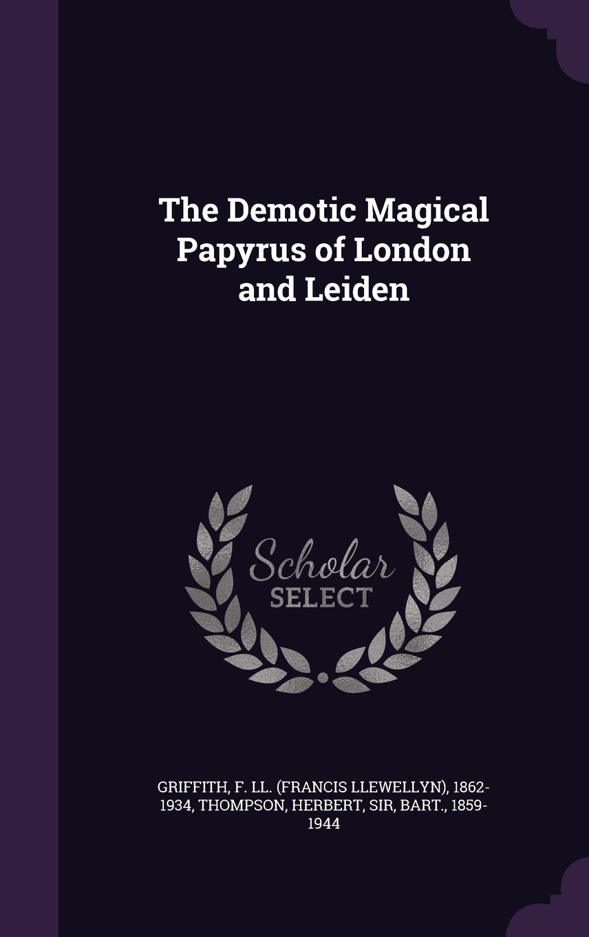 Download The Demotic Magical Papyrus of London and Leiden PDF