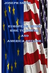 European Union rise to power and America Decline Kindle Edition