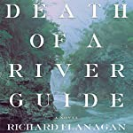 Death of a River Guide: A Novel | Richard Flanagan
