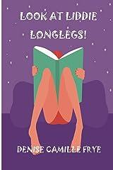 Look at Liddie Longlegs! Paperback