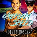 Uniform Speed Audiobook by Devyn Morgan Narrated by Kevin Chandler