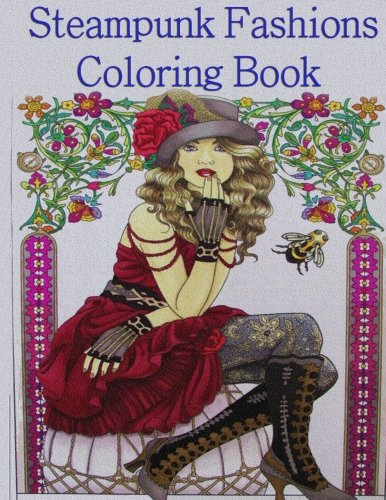 Steampunk Fashions Coloring Book: Adult Coloring Book (Steampunk Girls Coloring Book for Grown-Ups) -