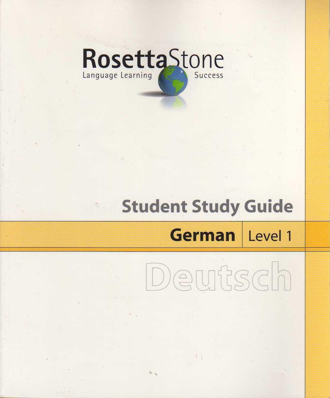 The Rosetta Stone, Student Study Guide: German Level 1 - Deutsch: Ph.D.  Robert Goebel, Ph.D. Ervie L. Glick: 9781580220163: Amazon.com: Books