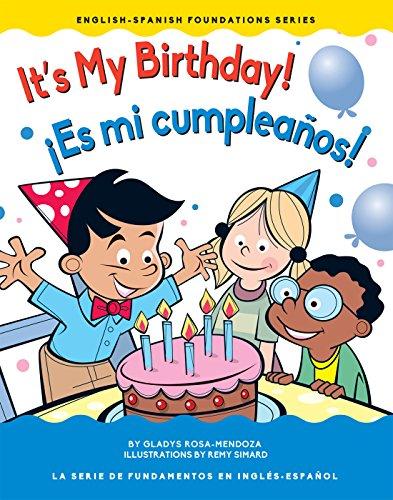 It's My Birthday! / ¡Es mi cumpleaños! (English-Spanish Foundations) (English and Spanish Edition)