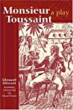 img - for Monsieur Toussaint: A Play book / textbook / text book