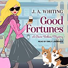 Good Fortunes: Claire Rollins Mystery Series, Book 1 Audiobook by J. A. Whiting Narrated by Emily Lawrence