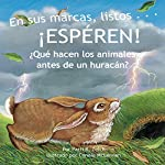 En sus marcas, listos… ¡ESPÉREN! ¿Qué hacen los animales antes de un huracán? [On Your Mark, Get Set... Wait! What Do Animals Do Before a Hurricane?] | Patti R. Zelch