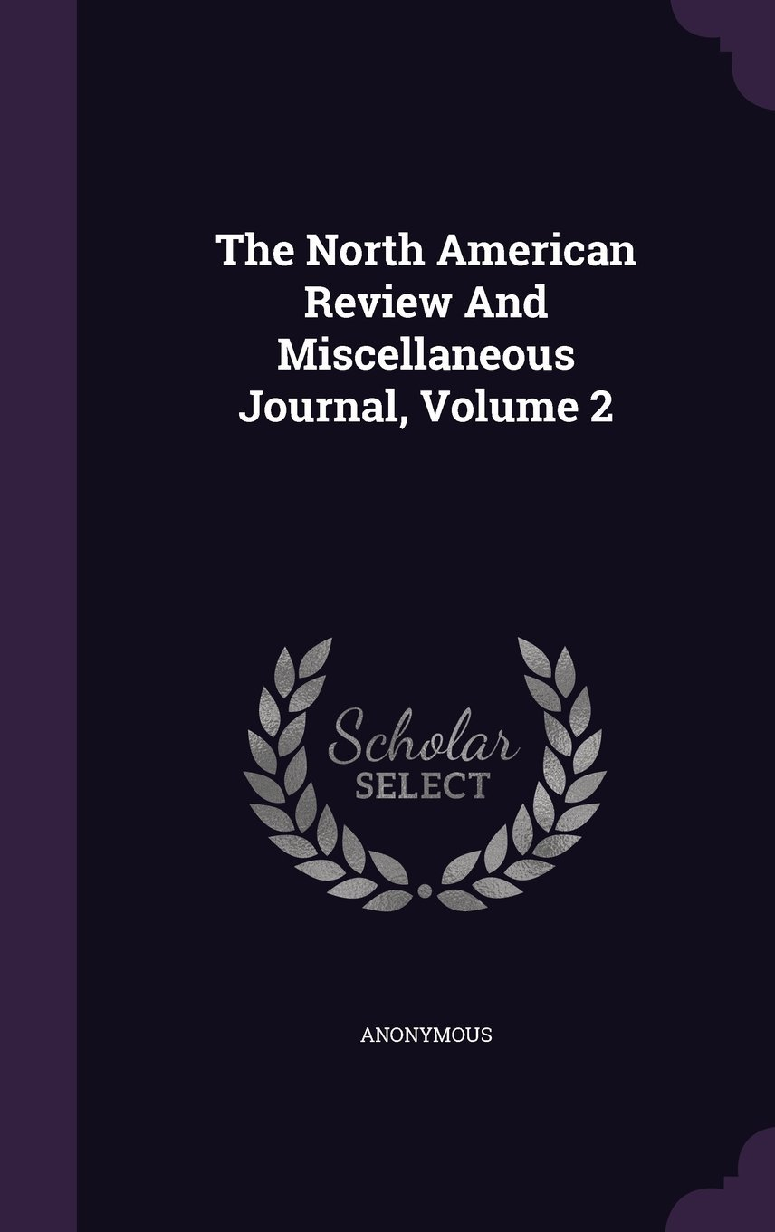 Download The North American Review and Miscellaneous Journal, Volume 2 pdf