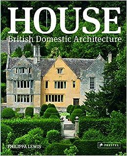 house british domestic architecture amazon co uk philippa lewis