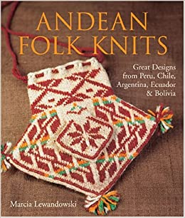Book Andean Folk Knits: Great Designs from Peru, Chile, Argentina, Ecuador & Bolivia