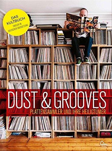 Dust & Grooves: Plattensammler und ihre Heiligtümer Gebundenes Buch – 9. November 2015 Eilon Paz 3959100175 Langspielplatte Schallplatte