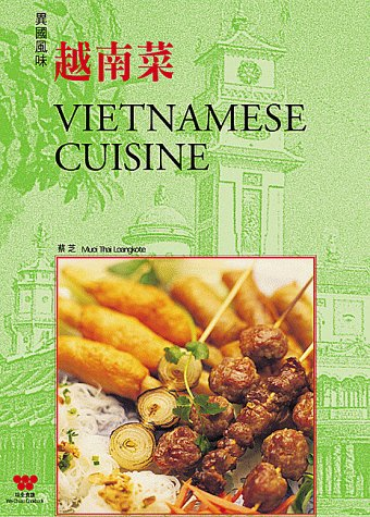 Vietnamese Cuisine by Su-Huei Huang, Muoi.T. Loangkote, Wei-Chuan Publishing
