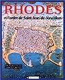 Rhodes et l'ordre de Saint Jean de Jérusalem par Vatin