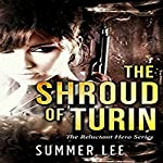 The Shroud of Turin: The Reluctant Hero Trilogy, Book 1 | Summer Lee