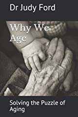 Why We Age: Solving the Puzzle of Aging Paperback