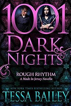 Rough Rhythm: A Made In Jersey Novella (1001 Dark Nights) by [Bailey, Tessa]