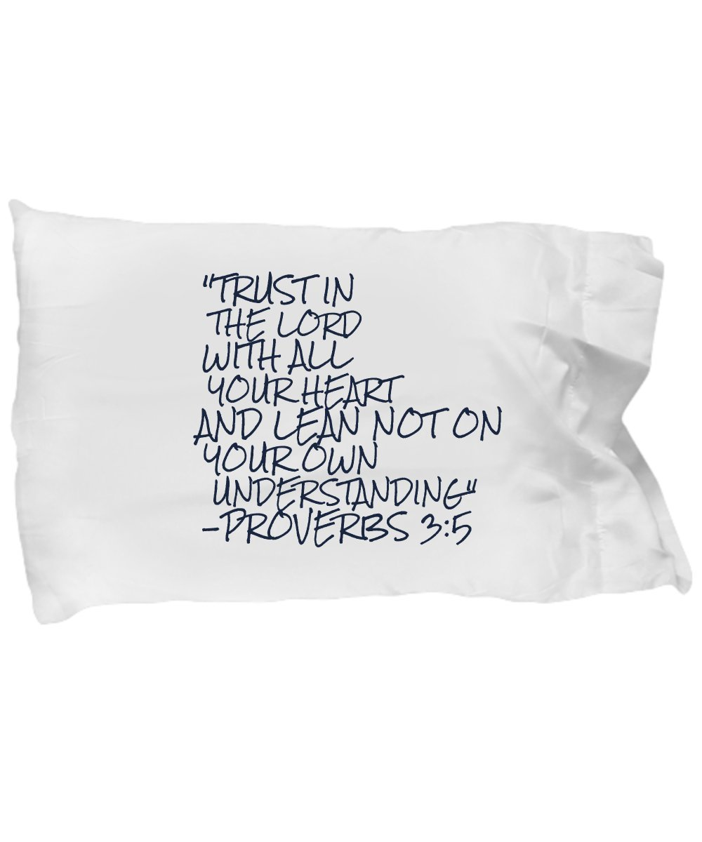 Bible Verse Pillow – Proverbs 3 5 Pillow Case: ''Trust In The LORD With All Your Heart And Lean Not On Your Own Understanding…''; Christian Pillow Case; Inspirational Gift No. 1