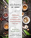 #1: Alchemy of Herbs: Transform Everyday Ingredients into Foods and Remedies That Heal