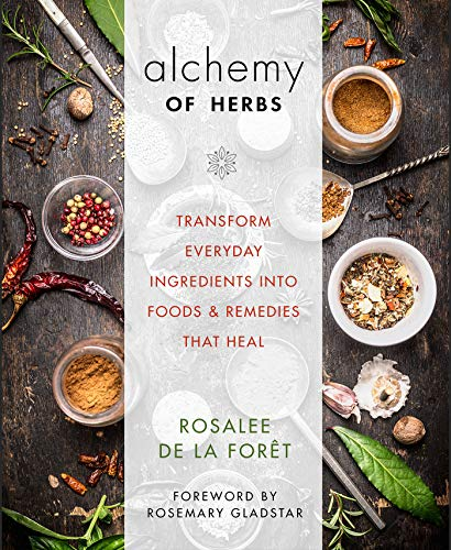 Alchemy of Herbs: Transform Everyday Ingredients into Foods and Remedies That Heal by LIFESTYLES