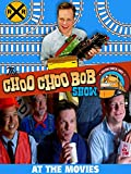 The Choo Choo Bob Show: At The Movies