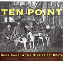 Ten Point: Deer Camp in the Mississippi Delta