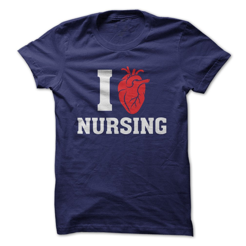 Love Nursing Funny Made On Demand In Usa Shirts