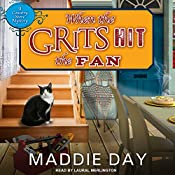 When the Grits Hit the Fan: Country Store Mystery Series, Book 3 | Maddie Day