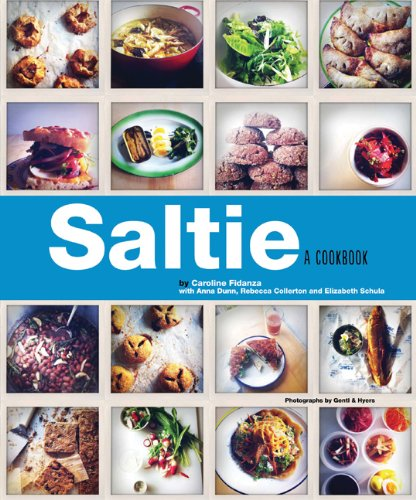 Saltie: A Cookbook by Caroline Fidanza, Anna Dunn, Rebecca Collerton, Elizabeth Schula