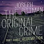 The Original Crime: Redemption | Joseph Pittman