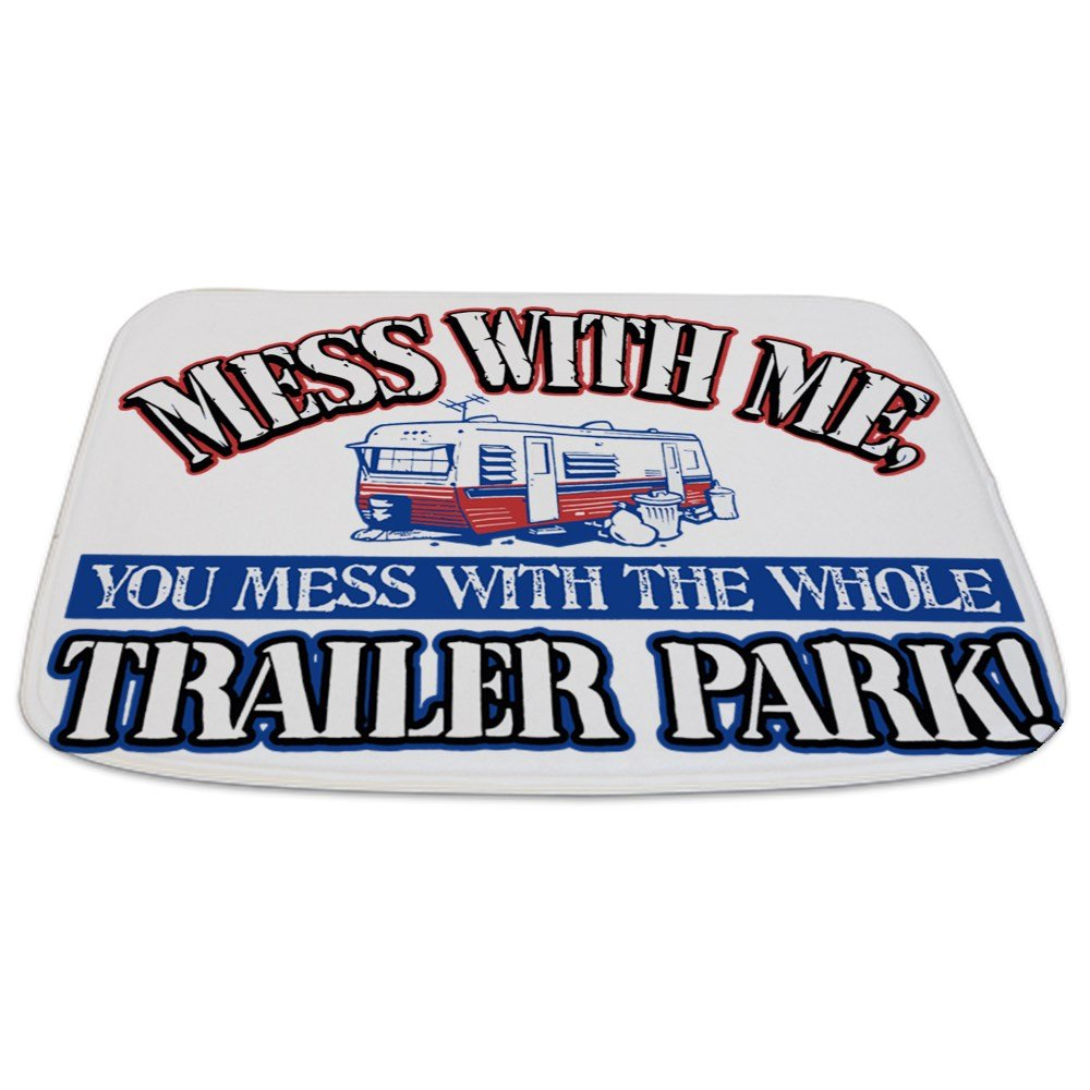 Bathmat Small Mess With Me You Whole Trailer Park