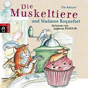 Die Muskeltiere und Madame Roquefort (Die Muskeltiere 3) Hörbuch