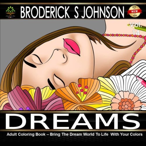 Adult Coloring Book Dreams Bring The Dream World To Life With Your Colors Books